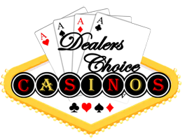 Dealers Choice Casinos